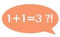 1+1=3 ?!